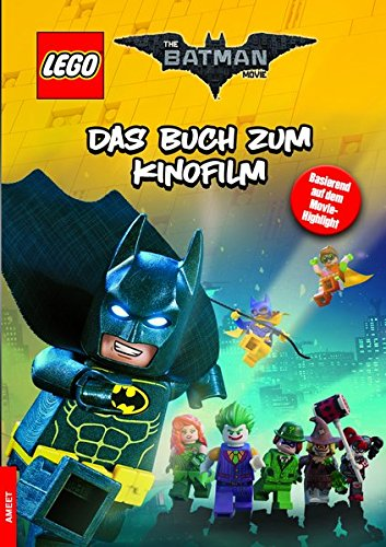 The LEGO® Batman Movie: Das Buch zum Kinofilm