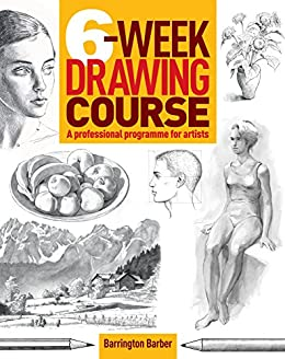 6-Week Drawing Course by [Barrington Barber]