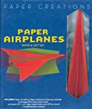 Paper Creations: Paper Airplanes Book & Gift Set (Easy Papercraft)