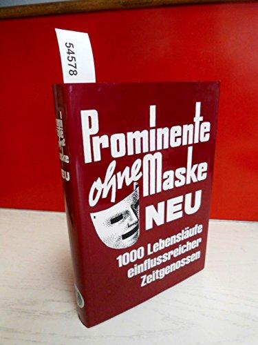 Prominente ohne Maske Neu. 1000 Lebensläufe einflussreicher Zeitgenossen, 396 Seiten, bebildert