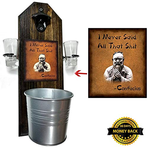 "Deluxe Confucius""I Never Said All That Shit"" Shot Glass Holder & 2 Shot Glasses, Bottle Opener & Cap Catcher - Handcrafted - 100% Solid Pine 3/4"" Thick - Cast Iron Bottle Opener and Galvanized Bucket"