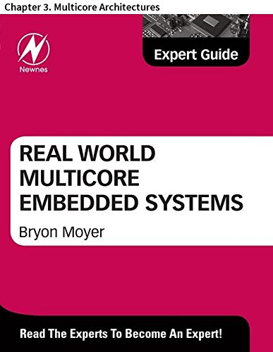 Real World Multicore Embedded Systems: Chapter 3. Multicore Architectures (English Edition)