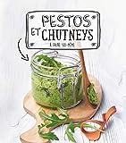Pestos et Chutneys - A faire soi-même