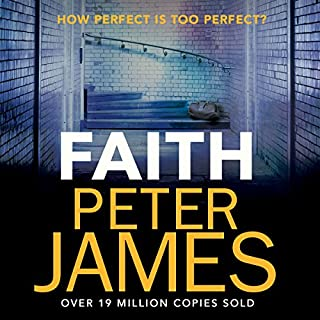 Faith                   By:                                                                                                                                 Peter James                               Narrated by:                                                                                                                                 Katie Scarfe                      Length: Not Yet Known     Not rated yet     Overall 0.0