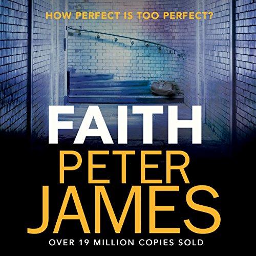 Faith                   De :                                                                                                                                 Peter James                               Lu par :                                                                                                                                 Katie Scarfe                      Durée : Indisponible     Pas de notations     Global 0,0