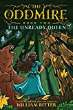 The Oddmire, Book 2: The Unready Queen (English Edition)