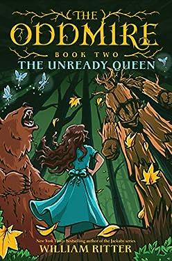 The Oddmire, Book 2: The Unready Queen