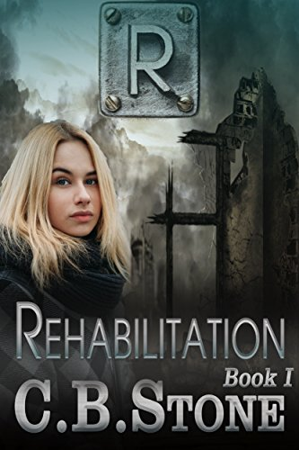 Book: Rehabilitation (Unbelief Series Book 1) by C. B. Stone