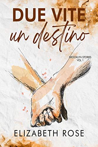 Elizabeth Rose - Brooklyn Stories vol. 1 Due vite, un destino (2020)