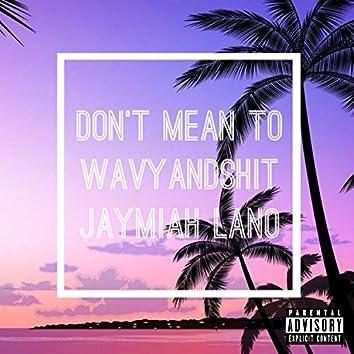 Don't Mean To (feat. Jaymiah Lano)