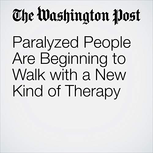 Paralyzed People Are Beginning to Walk with a New Kind of Therapy copertina