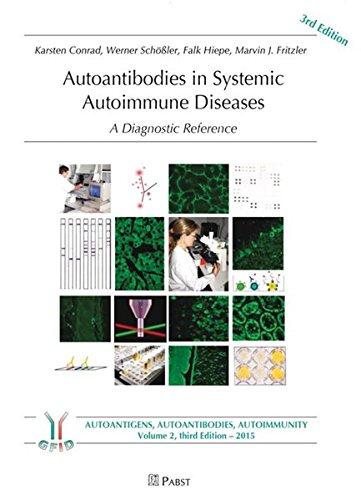 Autoantibodies in Systemic Autoimmune Diseases: A Diagnostic Reference (Autoimmunity, autoantigens, autoantibodies)