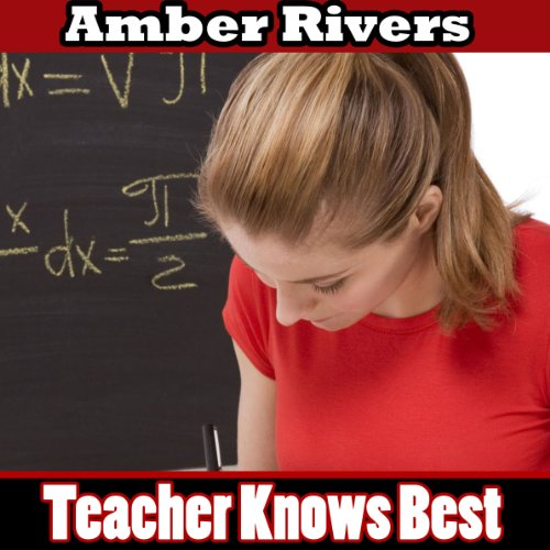Teacher Knows Best                   By:                                                                                                                                 Amber Rivers                               Narrated by:                                                                                                                                 Michael O'Shea                      Length: 26 mins     Not rated yet     Overall 0.0