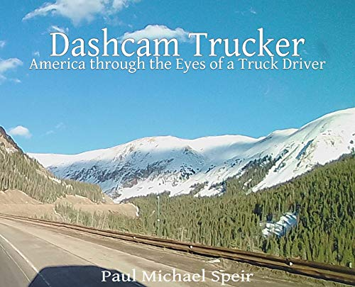 Dashcam Trucker: America through the Eyes of a Truck Driver