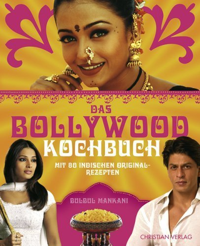 Das Bollywood-Kochbuch: Mit 80 indischen Originalrezepten von Mankani. Bulbul (2006) Gebundene Ausgabe