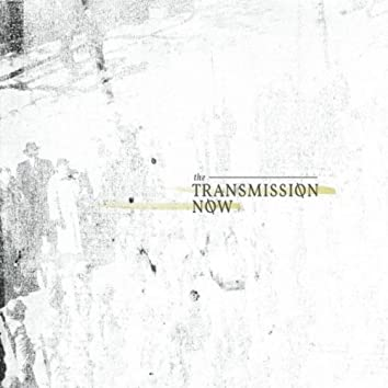 The Transmission Now