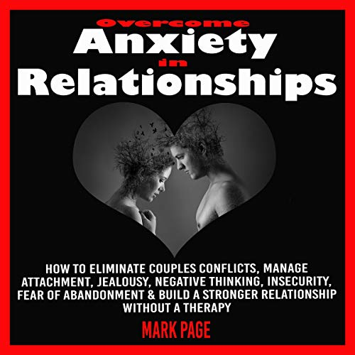 Overcome Anxiety in Relationships Audiobook By Mark Page cover art