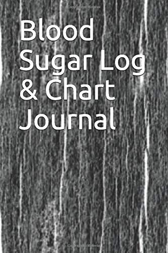 Blood Sugar Log & Chart Journal: Diabetic glucose, medication, food and charting log.