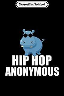 Composition Notebook: Sarcastic Funny Hip Hop Anonymous Hippo Puns Illustrated Journal/Notebook Blank Lined Ruled 6x9 100 ...