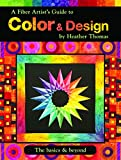 A Fiber Artist's Guide to Color & Design: The Basics & Beyond (Landauer) Comprehensive Handbook to Elements & Principles with 12 Workshops, Exercises, and Hundreds of Photos, Illustrations, & Diagrams