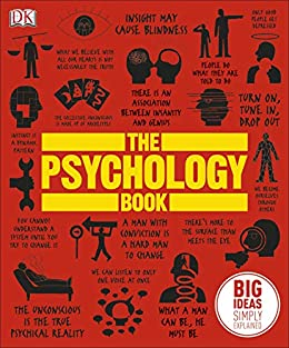 The Psychology Book: Big Ideas Simply Explained by [DK, Catherine Collin, Joannah Ginsburg, Voula Grand, Merrin Lazyan, Marcus Weeks, Sarah Tomley]