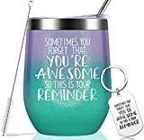 Sometimes You Forget That You are Awesome - Thank You Gifts, Funny Birthday Cup Inspirational Gifts for Women, Men, Coworker, Friends - Vacuum Insulated Tumbler with Keychain Glitter 12oz
