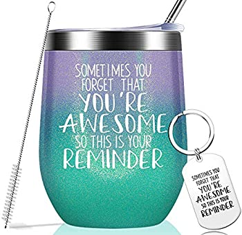 Sometimes You Forget That You are Awesome - Thank You Gifts Funny Birthday Cup Inspirational Gifts for Women Men Coworker Friends - Vacuum Insulated Tumbler with Keychain Glitter 12oz