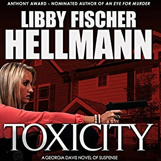 ToxiCity     The Georgia Davis PI Series, Book 3              By:                                                                                                                                 Libby Fischer Hellmann                               Narrated by:                                                                                                                                 Beth Richmond,                                                                                        Derek Shetterly                      Length: 8 hrs and 42 mins     15 ratings     Overall 4.5