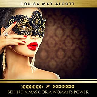 Behind a Mask, or a Woman's Power audiobook cover art
