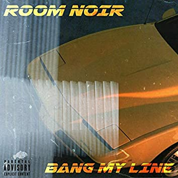 Bang My Line