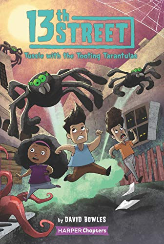 13th Street #5: Tussle with the Tooting Tarantulas (HarperChapters) (English Edition)