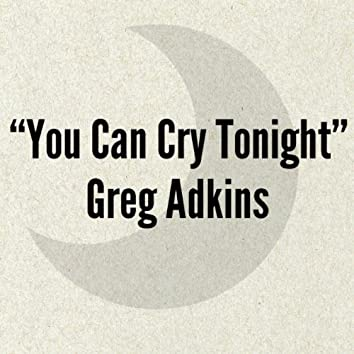 You Can Cry Tonight