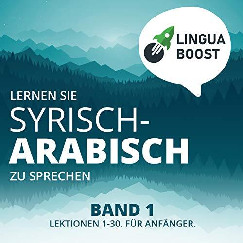 Lernen Sie Syrisch-Arabisch zu Sprechen, Band 1 Titelbild