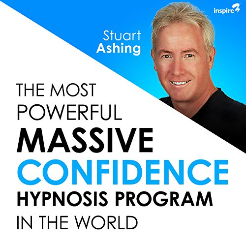 The Most Powerful Massive Confidence Hypnosis Program in the World audiobook cover art
