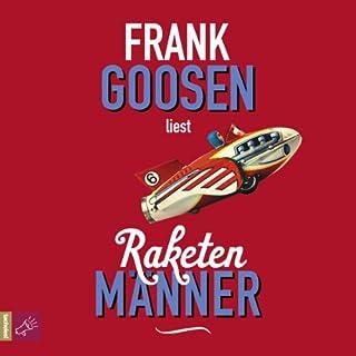 Raketenmänner                   Autor:                                                                                                                                 Frank Goosen                               Sprecher:                                                                                                                                 Frank Goosen                      Spieldauer: 5 Std. und 22 Min.     71 Bewertungen     Gesamt 4,0