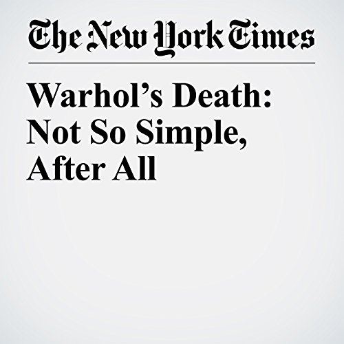 Warhol's Death: Not So Simple, After All copertina