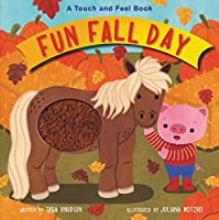 Fun Fall Day: A Touch and Feel Book