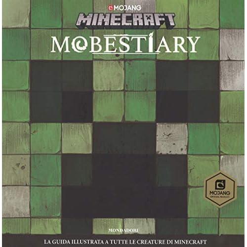 Mobestiary. La guida illustrata a tutte le creazioni. Minecraft