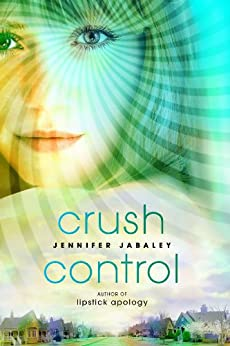 Crush Control by [Jennifer Jabaley]