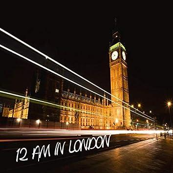 12 Am in London