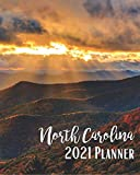 North Carolina 2021 Planner: A Pretty And Simple 8 x 10 Size, January 2021 - December 2021, Weekly & Monthly Agenda, Beautiful North Carolina Mountains Cover Design, Organizer And Calendar