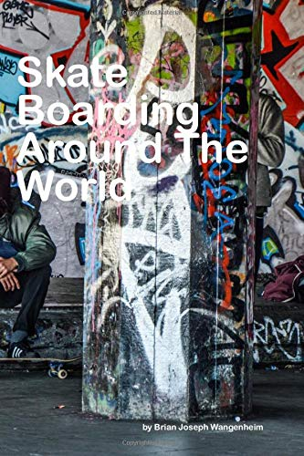 Skateboarding Around The World: beautiful pictures of skateboarding