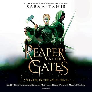 A Reaper at the Gates     An Ember in the Ashes, Book 3              Written by:                                                                                                                                 Sabaa Tahir                               Narrated by:                                                                                                                                 Fiona Hardingham,                                                                                        Katherine McEwan,                                                                                        Maxwell Caulfield,                   and others                 Length: 15 hrs and 29 mins     41 ratings     Overall 4.7