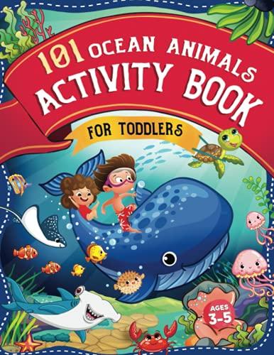 101 Ocean Animals Preschool Activity Book: A Fun Activity Book For...