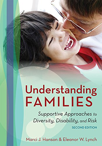 Understanding Families Supportive Approaches To Diversity Disability And Risk Second Edition