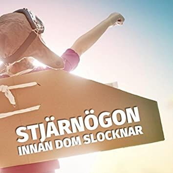 Stjärnögon - Innan Dom Slocknar