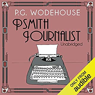 Psmith Journalist                   By:                                                                                                                                 P. G. Wodehouse                               Narrated by:                                                                                                                                 Jonathan Cecil                      Length: 5 hrs and 40 mins     135 ratings     Overall 4.4