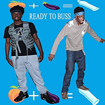 Ready to Buss (feat. Big Dick Bate)