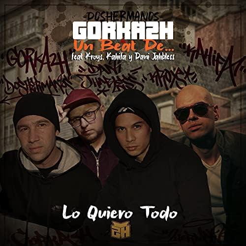 Gorka2H, Doshermanos & Un Beat De... feat. Kroys, Dani JahBless & Kahifa
