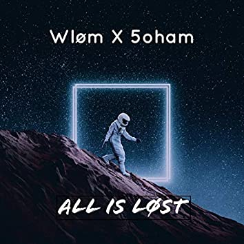 All Is Løst (feat. 5oham)
